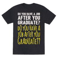 Do You Have A Job After You Graduate White Print
