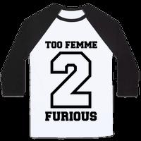 Too Femme 2 Furious