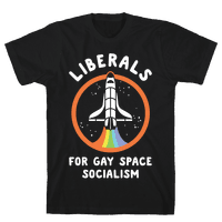 Liberals For Gay Space Socialism Tee