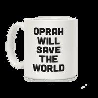 Oprah Will Save The World