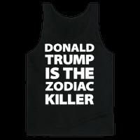Donald Trump Is The Zodiac Killer Tank