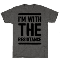 I'm With The Resistance Tee