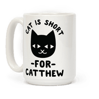 Cat is Short For Catthew