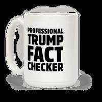 Professional Trump Fact Checker Mug