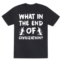 What In The End Of Civilization?