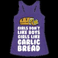 Girls Like Garlic Bread Racerback