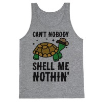 Can't Nobody Shell Me Nothin' Turtle T-Shirt | LookHUMAN