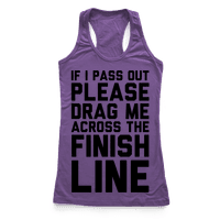 If I Pass Out Please Drag Me Across The Finish Line (CMYK)