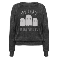 You Can't Haunt With Us Pullover