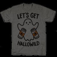 Lets Get Hallowild Tee