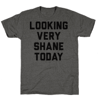 Looking Very Shane Today