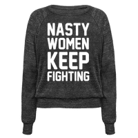 Nasty Women Keep Fighting Pullover