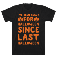 I've Been Ready For Halloween Since Last Halloween White Print
