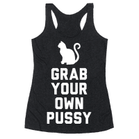 Grab Your Own Pussy (White)