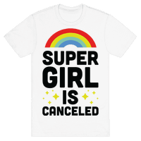 Supergirl is Canceled Tee