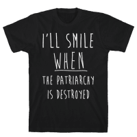 Ill Smile When The Patriarchys Destroyed