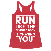 Run Like The Demogorgon Is Chasing You (White)