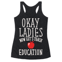 Okay Ladies Now Let's Teach Education Parody White Print