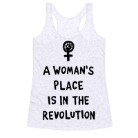 A Women's Place Is In The Revolution Racerback