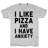 I Like Pizza and I Have Anxiety