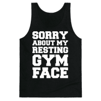 Sorry About My Resting Gym Face White Print