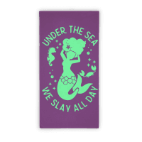Under The Sea We Slay All Day Purple Towel
