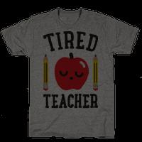 Tired Teacher Tee