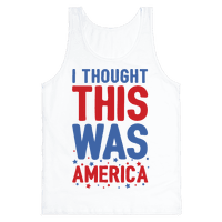 I Thought This Was AMERICA (cmyk)