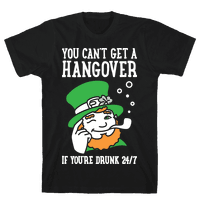 You Cant Get A Hangover If Youre Drunk 24/7