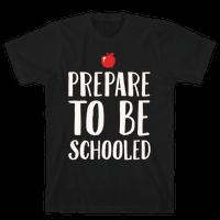Prepare To Be Schooled White Print