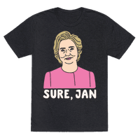 Sure Jan Hillary Parody White Print Tee