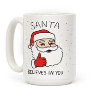 Santa Believes In You Mug