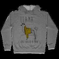 Llama Just Killed A Man Parody Hoodie
