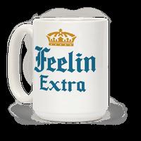 Feelin Extra Corona Parody Mug