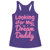 Looking For My Dream Daddy White Print Racerback