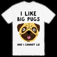 I Like Big Pugs And I Cannot Lie