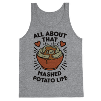 All About That Mashed Potato Life Tank