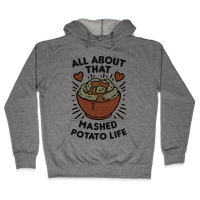 All About That Mashed Potato Life Hoodie