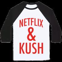 Netflix & Kush