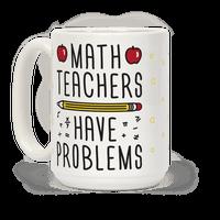Math Teachers Have Problems