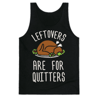 Leftovers Are For Quitters Tank