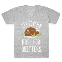 Leftovers Are For Quitters Vneck