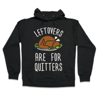 Leftovers Are For Quitters Hoodie