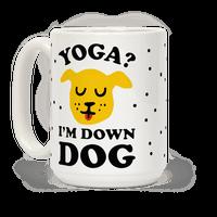 Yoga? I'm Down Dog