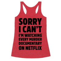 Sorry I Can't I'm Watching Every Murder Documentary On Netflix