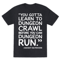 You Gotta Learn To Dungeon Crawl Before You Can Dungeon Run