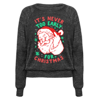 It's Never Too Early For Christmas Pullover
