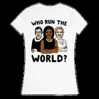 Who Run The World Parody Tee