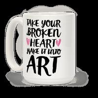 Take Your Broken Heart Make It Into Art Mug