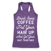 Drink Some Coffee Put Your Hair Up